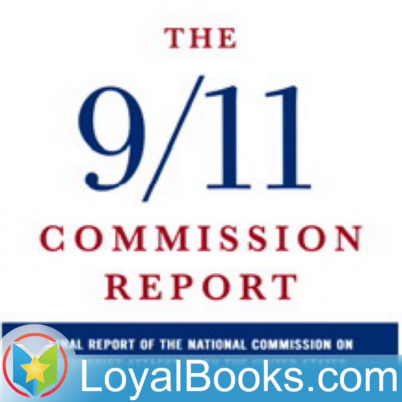 The 9/11 Commission Report by The 9/11 Commission  