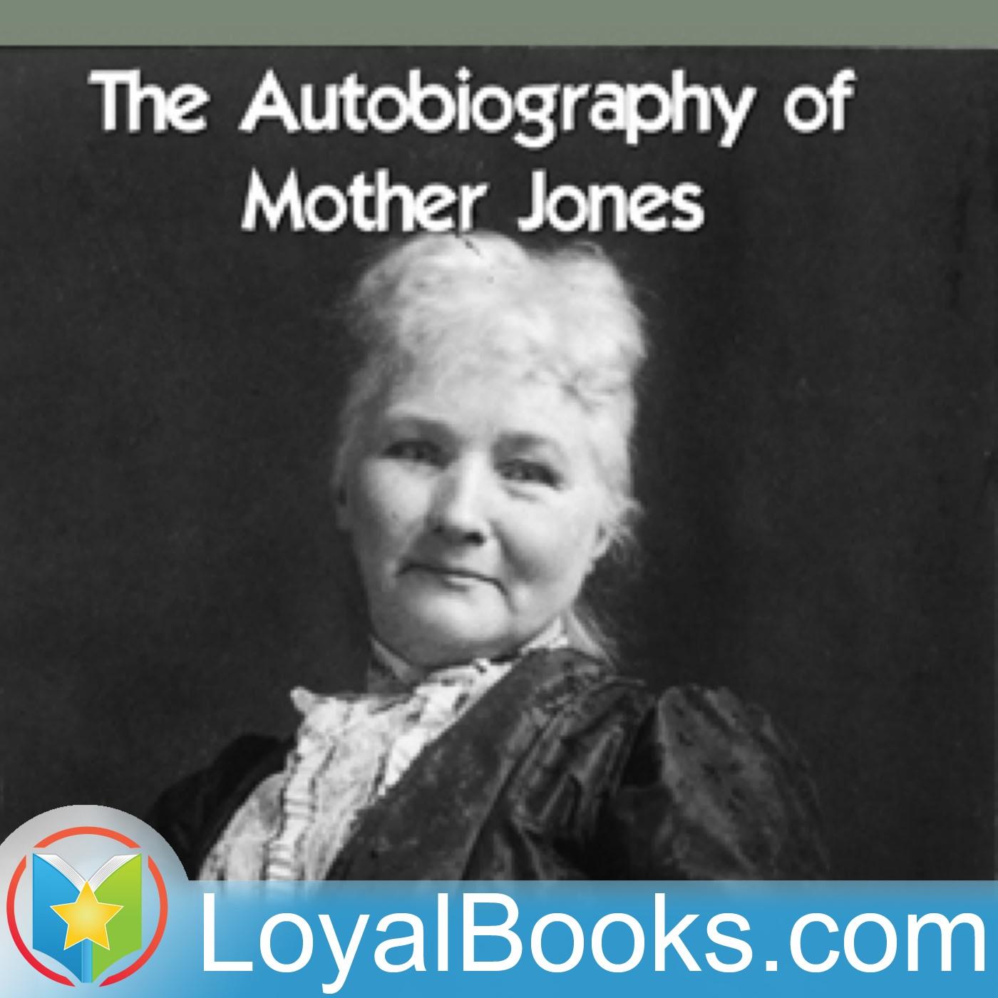 The Autobiography of Mother Jones by Mary Harris Jones  