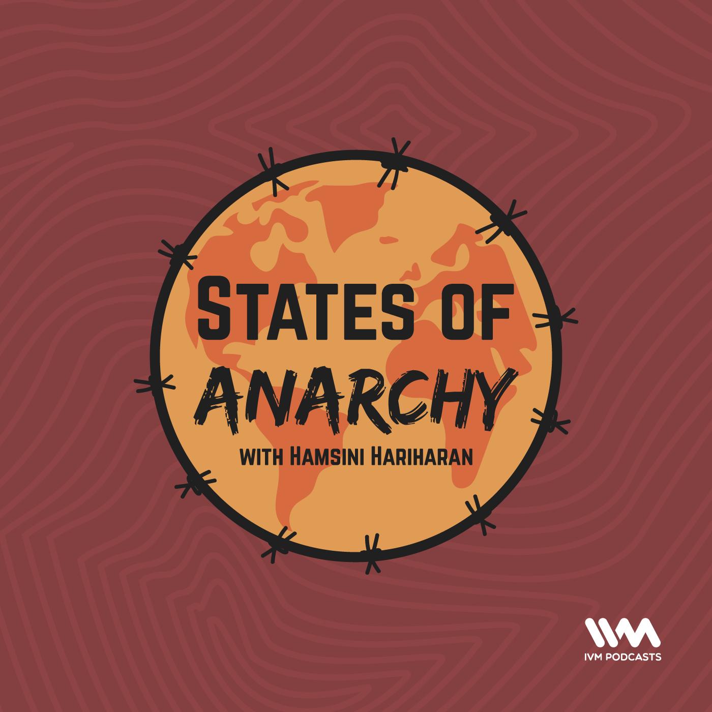 States of Anarchy with Hamsini Hariharan |
