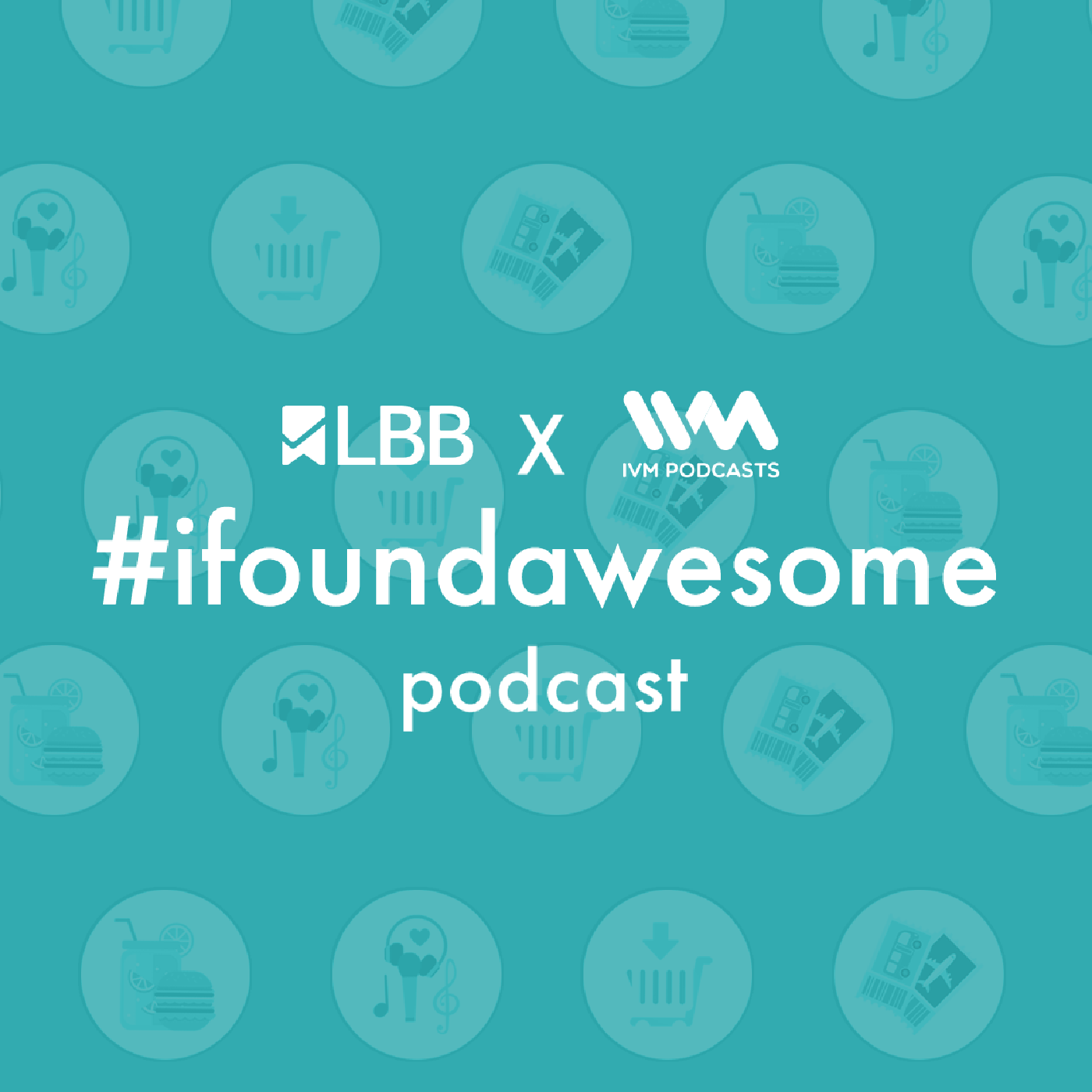LBB #ifoundawesome Podcast |