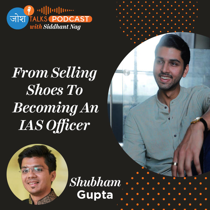 #87 Failure Is Your Best Friend | From Failure To UPSC Topper | IAS Shubham Gupta | Josh Talks Podcast |