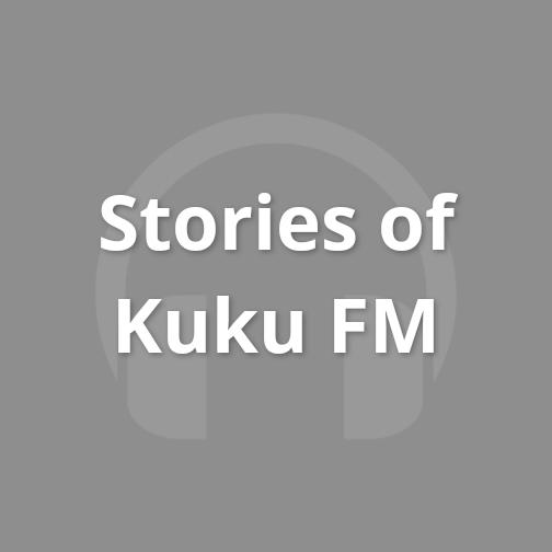 Stories of Kuku FM  