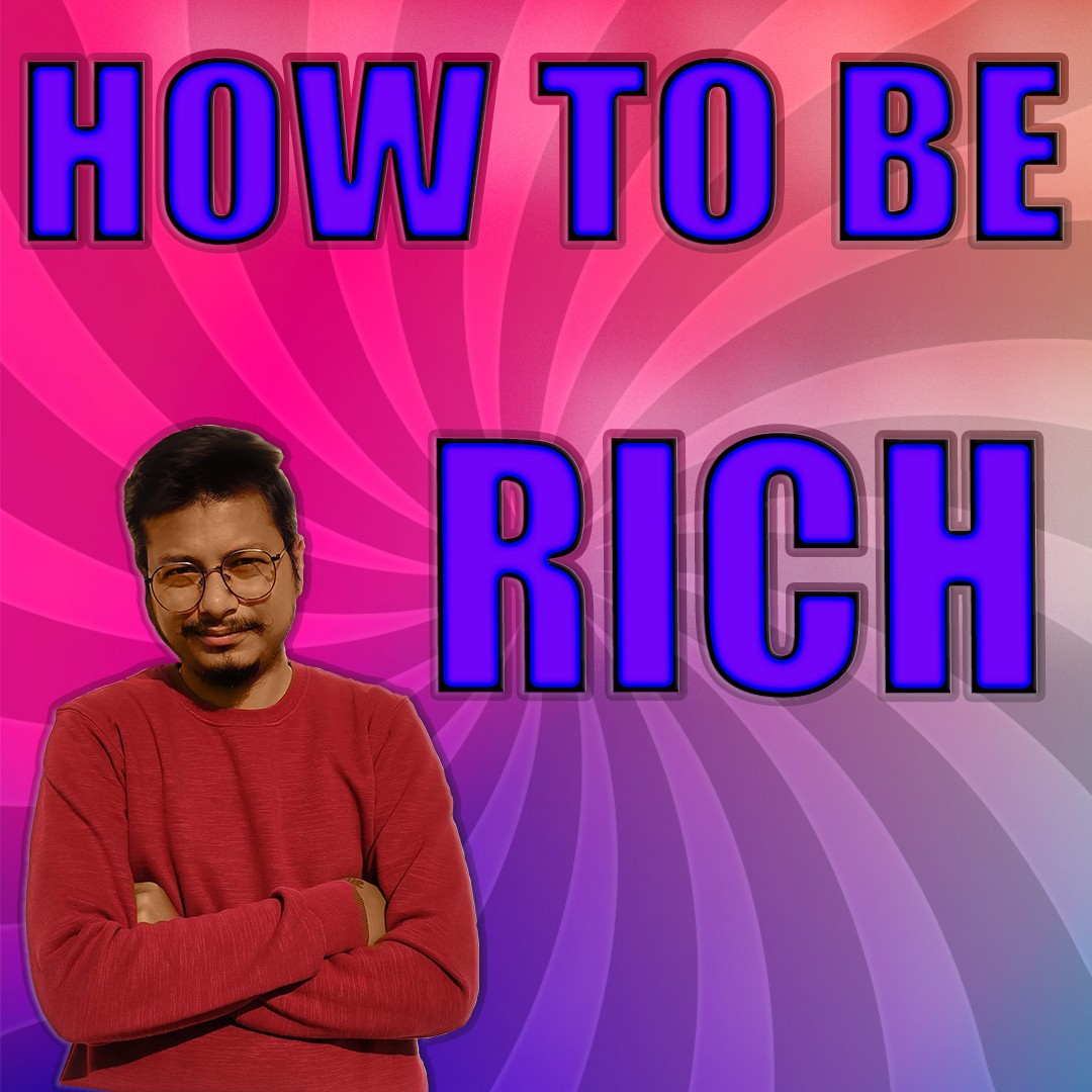 Be Rich |