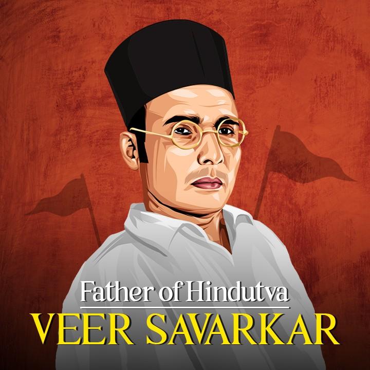 The Father of Hindutva - Veer Savarkar |