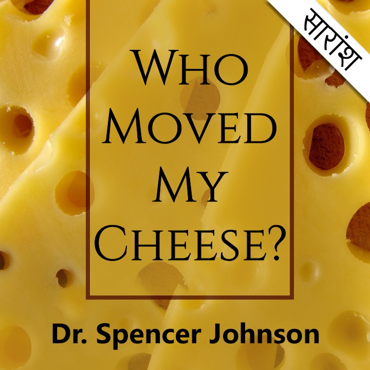 Who Moved My Cheese? - Spencer Johnson |
