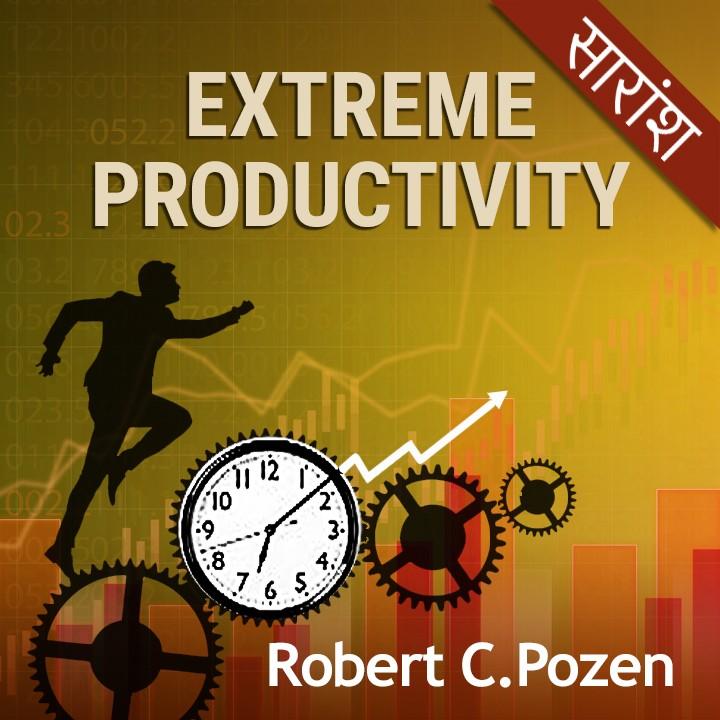 Extreme Productivity - Robert C. PozenRobert C. Pozen |