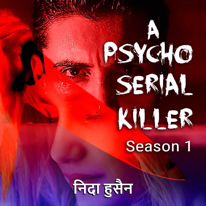 A Psyco Serial Killer - Season 1  