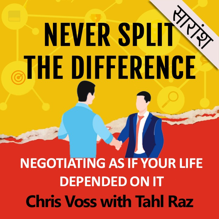 Never Split the Difference Writer-Chris Voss and Tahl Raz |