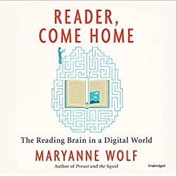 Reader Come home Writer-Maryanne Wolf  |
