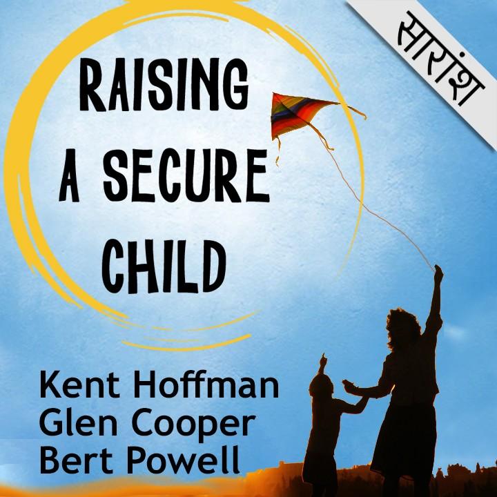 Raising a secure child - Kent Hoffman, Glen Cooper and Bert Powell with Christine M. Benton |