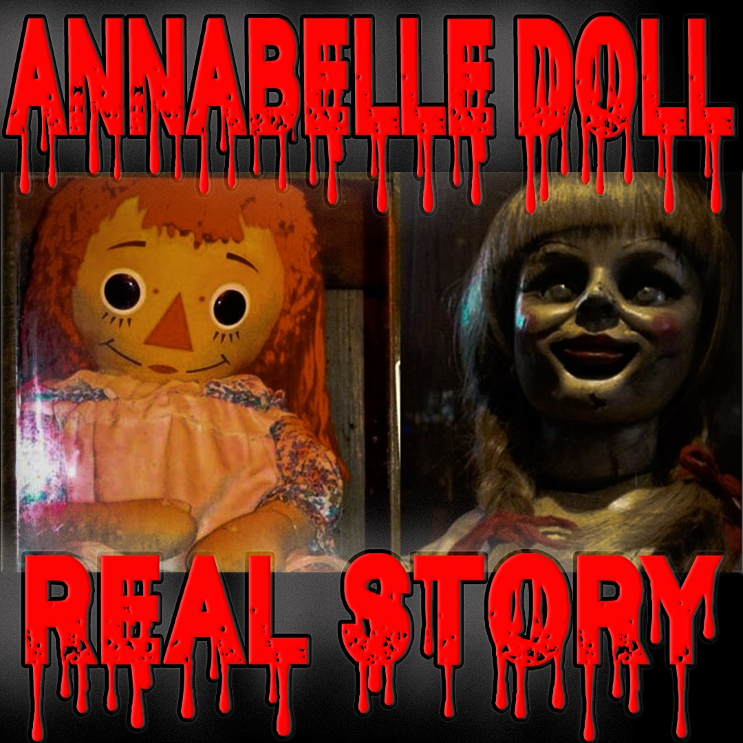 Annabelle- True Story-What Really Happened  |