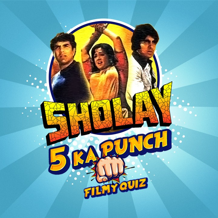 SHOLAY - 5 Ka Punch |