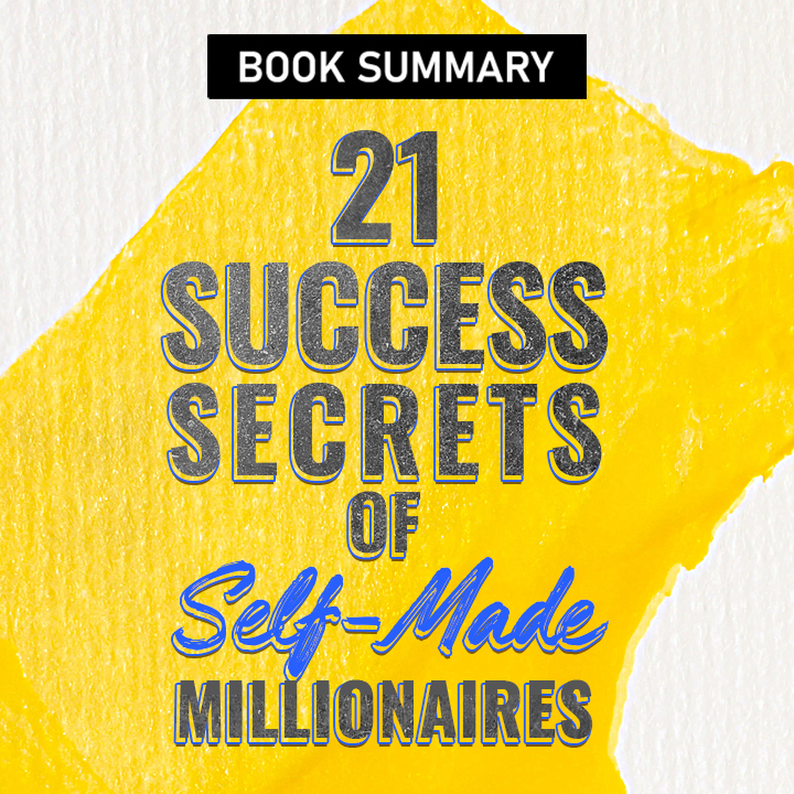 The 21 Success Secrets of Self-Made Millionaires |