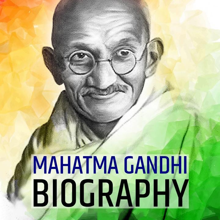Mahatma Gandhi Biography |