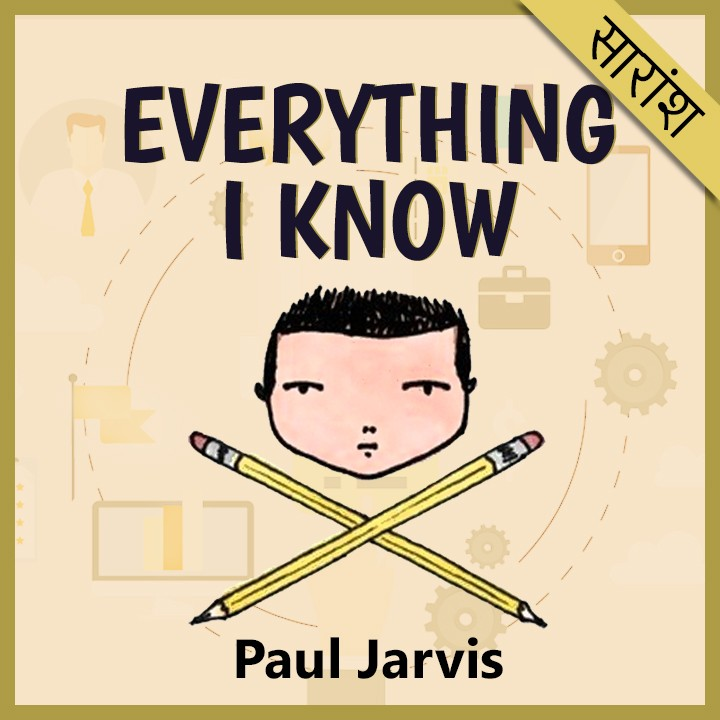 Everything I Know Writer-Paul Jarvis |