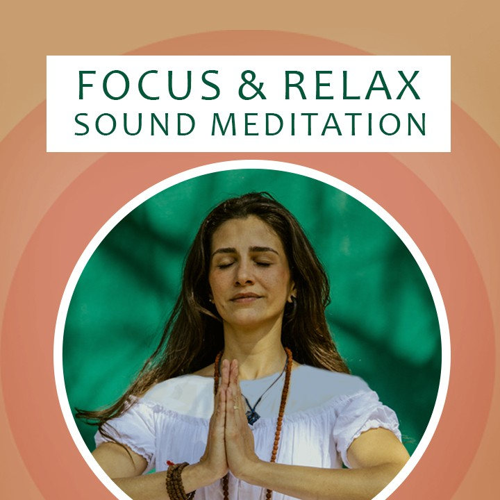 Focus & Relax - Sound Meditation |