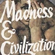 MADNESS IN CIVILIZATION |
