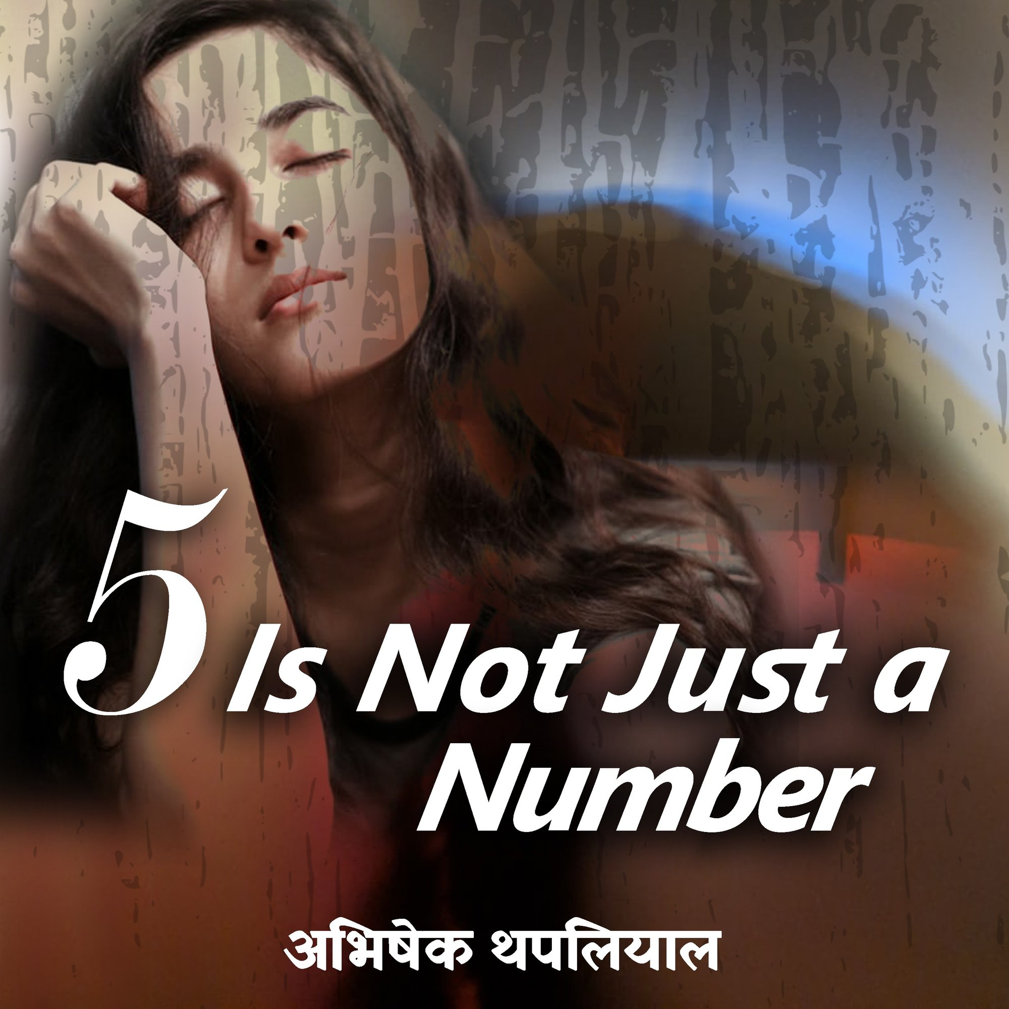 Five is Not Just a Number | Writer - Abhishek Thapliyal |