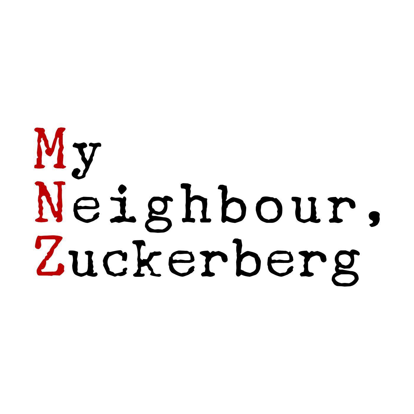 My Neighbour Zuckerberg |